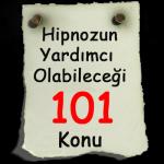 Hipnozun Yardimci Olabilecegi 101 konu